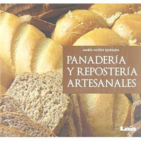 Libro Panadería Y Repostería Artesanales/ Homemade Pastries