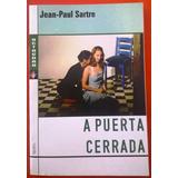 A Puerta Cerrada De Sartre Jean Paul - Por Flores Centro