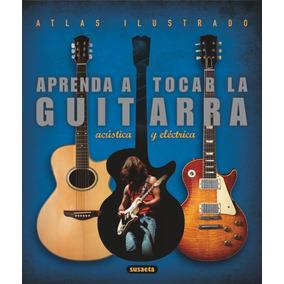 Aprenda A Tocar La Guitarra Electrica Y Acustica - Ortiz
