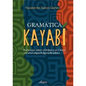 Gramatica Kayabi - Reflexoes Sobre A Ordem E Os