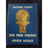 Oro Para Pizarro Novela Incaica Alfredo Turbay C1