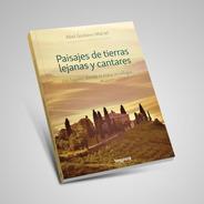 Paisajes De Tierras Lejanas Y Cantares. Abel Maciel