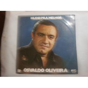 Lp Osvaldo Oliveira - Mudei Pra Melhor, Disco De Vinil, 1975
