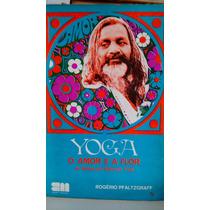 Yoga O Amor E A Flor De Maharishi Mahesh Yogi