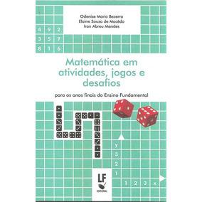 Matematica Em Atividades, Jogos E Desafios