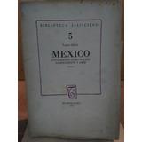 México Considerado Como Nación Independiente Y Libre. Tomo I