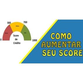 Aumentar Score E Limites De Crédito - Curso Passo A Passo