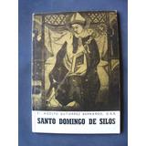 Santo Domingo De Silos, Por Adolfo Gutierrez Bernardo