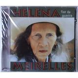 Helena Meirelles - Flor Da Guavira [ Cd Lacrado ]