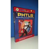 Phtls - Soporte Vital Pre Hospitalario - 8ed - Nuevo!