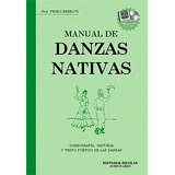 Manual De Danzas Nativas - Prof. Pedro Berruti (libro + Cd)