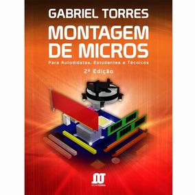 Livro - Montagem De Micros Computadores - Gabriel Torres