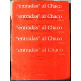 Entradas Al Chaco Exploracion Relatos Colonizacion Indios Et