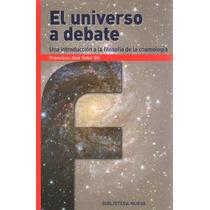 Libro: El Universo A Debate ( Francisco José Soler Gil)