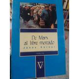 De Marx Al Libre Mercado - Janos Konai