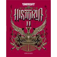 Convergente - Historia Ii. La Argentina Y El Mundo -  S. Xvi