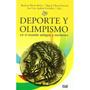 Deporte Y Olimpismo En El Mundo Antiguo Y Moderno (fuera De