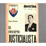 Libro Juan Peron El Concepto Justicialista - Enero De 1966