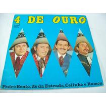 Lp - Pedro Bento, Zé Da Estrada, Celinho E Ramon- 4 De Ouro