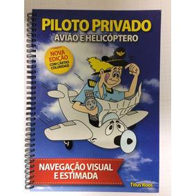 Apostila Piloto Privado Navegação Visual E Estimada