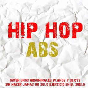 Hip Hop Abs Crea Unos Abdominales De Acero Bailando