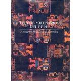 Tejidos Milenarios Del Peru