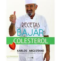 Recetas Para Bajar El Colesterol Karlos Arguiña Envío Gratis