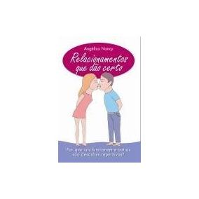 Livro: Relacionamentos Que Dão Certo - Auto-ajuda