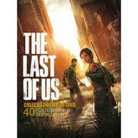 The Last Of Us Livro Col. Poster Luxo