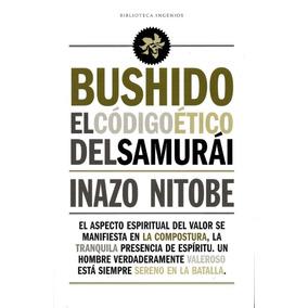 Bushido. El Código Ético Del Samurai - Inazo Nitobe
