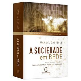 Sociedade Em Rede A Vol 1 De Manuel Castells Paz E Terra - G