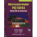 Microcontrolador 16f84- Desarrollo De Projectos