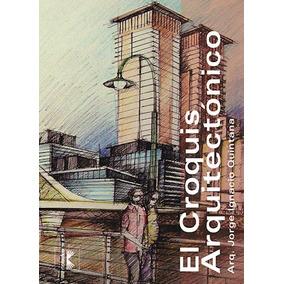 Croquis Arquitectonico, El Jorge I. Quintana