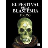 El Festival De La Blasfemia(libro Novela Y Narrativa Extranj