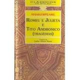 Livro Romeu E Julieta E Tito Andronico(tragédia) Shakespeare