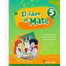 El Libro De Mate 5 - Broitman - Santillana