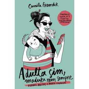 Livro Adulta Sim, Madura Nem Sempre(produto Digital)