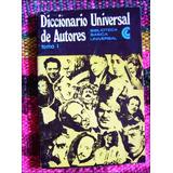 Diccionario Universal De Autores, Tomo 1 _ Noemi Ulla - Ceal