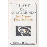 Felix De Arrate - Llave Del Nuevo Mundo (tapa Dura) Envíos