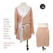 Kit Robe Crepe Rosa Nude Com Shorts Doll - Tamanho Gg