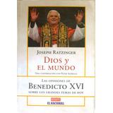 Dios Y El Mundo Joseph Ratzinger Benedicto Xvi