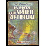 La Pesca Con Señuelo Artificial * R. Tanler // Cuchara Devon