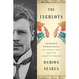 The Inkblots: Hermann Rorschach, His Iconic Test, And The P