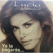 Cd Lucia Mendez Ya La Pagaras Promo Usado
