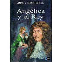 Angelica Y El Rey - Serge Golon Anne Golon - Libro