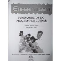 Livro Enfermagem: Fundamentos Do Processo De Cuidar - Isabel
