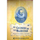 El Cocinero De Su Majestad 1 - Manuel Fernandéz Y González