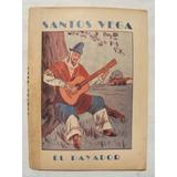 El Payador Santos Vega Antiguo Libro D Campo Dec 40 Pulperia
