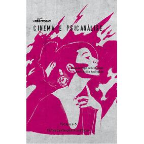Livro Cinema E Psicanálise Vol. 5 - História, Gênero E