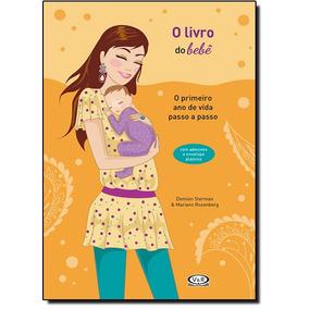 Livro Do Bebê, O: O Primeiro Ano De Vida Passo A Passo